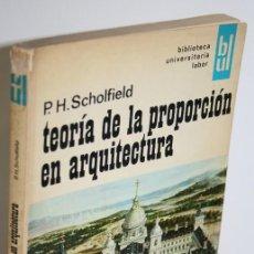 Libros: TEORÍA DE LA PROPORCIÓN EN ARQUITECTURA - SCHOLFIELD, P.H.. Lote 268611549