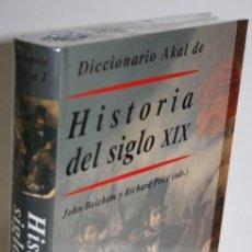 Libros: DICCIONARIO AKAL DE HISTORIA DEL SIGLO XIX - BELCHEM, JOHN & PRICE, RICHARD (EDS.). Lote 268612254
