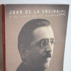 Libros: JUAN DE LA ENCINA Y EL ARTE DE SU TIEMPO 1883-1963 - V.V.A.A.. Lote 268612824