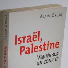 Libros: ISRAËL, PALESTINE. VERITÉS SUR UN CONFLIT - GRESH, ALAIN. Lote 268612849