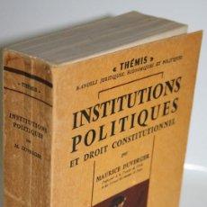 Libros: INSTITUTIONS POLITIQUES ET DROIT CONSTITUTIONNEL - DUVERGER, MAURICE. Lote 268612874