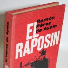 Libros: EL RAPOSÍN - PÉREZ DE AYALA, RAMÓN. Lote 268612914