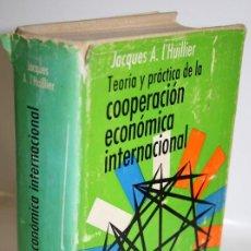Libros: TEORÍA Y PRÁCTICA DE LA COOPERACIÓN ECONÓMICA INTERNACIONAL - L´HUILLIER, JACQUES A.. Lote 268614234