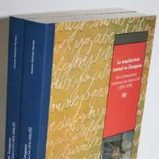 Libros: LA ARQUITECTURA TEATRAL EN ZARAGOZA. 2 TOMOS - MARTÍNEZ HERRANZ, AMPARO. Lote 268614304