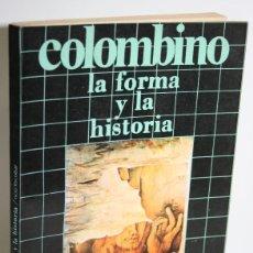 Libros: COLOMBINO. LA FORMA Y LA HISTORIA - ESCOBAR, TICO. Lote 268614314