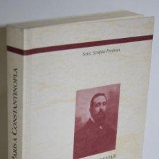 Libros: RECUERDOS DE VIAJE DE PARÍS A CONSTANTINOPLA - SERVET, JOSÉ MARÍA (PIMPIM). Lote 268614324