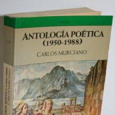 Libros: ANTOLOGÍA POÉTICA (1950-1988) - MURCIANO, CARLOS. Lote 268614329