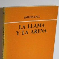 Libros: LA LLAMA Y LA ARENA - PLÁ, JOSEFINA. Lote 268614344