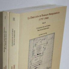 Libros: LA DIRECCIÓN DE TRABAJOS HIDROGRÁFICOS (1797-1908). HISTORIA DE LA CARTOGRAFÍA NÁUTICA EN LA ESPAÑA. Lote 268614354