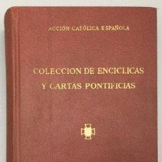 Libros: COLECCIÓN DE ENCÍCLICAS Y CARTAS PONTIFICIAS - ACCIÓN CATÓLICA ESPAÑOLA - A. C. E.. Lote 268726134