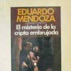 Libros: EL MISTERIO DE LA CRIPTA EMBRUJADA - EDUARDO MENDOZA. Lote 268817129