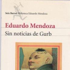 Libros: SIN NOTICIAS DE GURB - EDUARDO MENDOZA. Lote 268762234