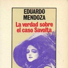 Libros: LA VERDAD SOBRE EL CASO SAVOLTA - EDUARDO MENDOZA. Lote 268925349