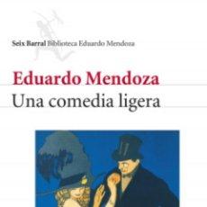 Libros: UNA COMEDIA LIGERA - EDUARDO MENDOZA. Lote 268925364