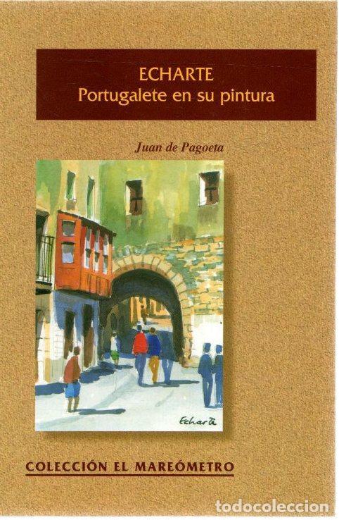 ECHARTE. PORTUGALETE EN SU PINTURA - PAGOETA, JUAN DE (Libros sin clasificar)
