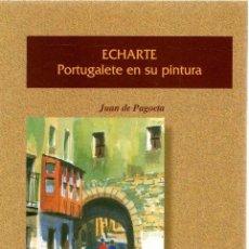 Libros: ECHARTE. PORTUGALETE EN SU PINTURA - PAGOETA, JUAN DE. Lote 269064593