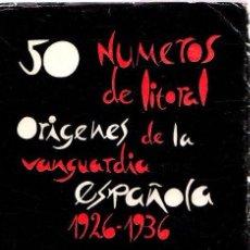 Libros: 50 NÚMEROS DE LITORAL. ORÍGENES DE LA VANGUARDIA ESPAÑOLA 1926-1936 - NO CONSTA AUTOR. Lote 269064603