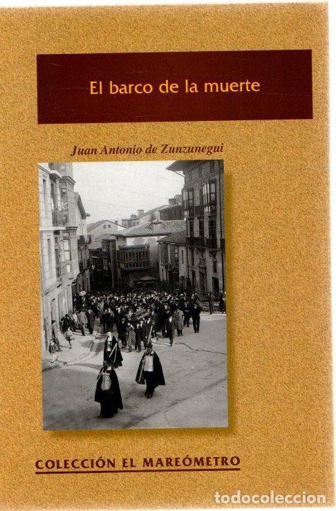 EL BARCO DE LA MUERTE - ZUNZUNEGUI, JUAN ANTONIO DE (Libros sin clasificar)