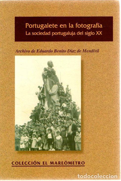 PORTUGALETE EN LA FOTOGRAFÍA. LA SOCIEDAD PORTUGALUJA DEL SIGLO XX - NO CONSTA AUTOR (Libros sin clasificar)