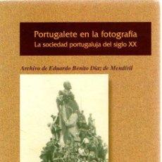 Libros: PORTUGALETE EN LA FOTOGRAFÍA. LA SOCIEDAD PORTUGALUJA DEL SIGLO XX - NO CONSTA AUTOR. Lote 269064613