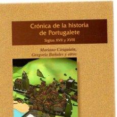 Libros: CRÓNICA DE LA HISTORIA DE PORTUGALETE. SIGLOS XVI Y XVII - CIRIQUIAIN, MARIANO, BAÑALES, GREGORIO. Lote 269064618