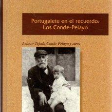 Libros: PORTUGALETE EN EL RECUERDO: LOS CONDE - PELAYO - TEJADA CONDE - PELAYO, LEONOR. Lote 269064633