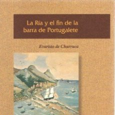 Libros: LA RÍA Y EL FIN DE LA BARRA DE PORTUGALETE - CHURRUCA, EVARISTO DE. Lote 269064643