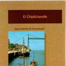 Libros: EL CHIPLICHANDLE - ZUNZUNEGUI, JUAN ANTONIO DE. Lote 269064648