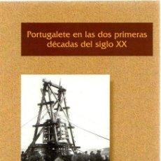 Libros: PORTUGALETE EN LAS DOS PRIMERAS DÉCADAS DEL SIGLO XX - NO CONSTA AUTOR. Lote 269064653