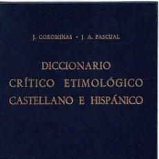 Libros: DICCIONARIO CRÍTICO ETIMOLÓGICO CASTELLANO E HISPÁNICO. VOLUMEN V. (RI-X) - COROMINAS, J./PASCUAL, J. Lote 269064658