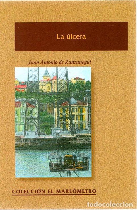 LA ÚLCERA - ZUNZUNEGUI, JUAN ANTONIO DE (Libros sin clasificar)