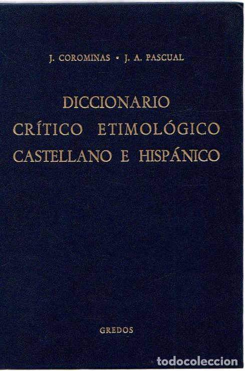 DICCIONARIO CRÍTICO ETIMOLÓGICO CASTELLANO E HISPÁNICO. VOLUMEN 2. (CE-F) - COROMINAS, J./PASCUAL, J (Libros sin clasificar)