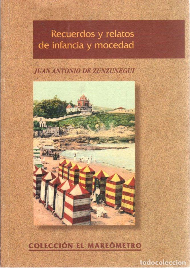 RECUERDOS Y RELATOS DE INFANCIA Y MOCEDAD - ZUNZUNEGUI Y LOREDO, JUAN ANTONIO DE (Libros sin clasificar)