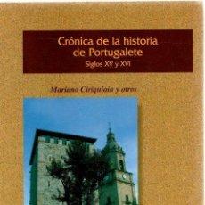 Libros: CRÓNICA DE LA HISTORIA DE PORTUGALETE. SIGLOS XV Y XVI - CIRIQUIAIN, MARIANO, BAÑALES, GREGORIO. Lote 269064683