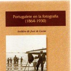 Libros: PORTUGALESTE EN LA FOTOGRAFÍA (1864-1930). ARCHIVO DE JOSÉ DE LECUE - NO CONSTA AUTOR. Lote 269064688