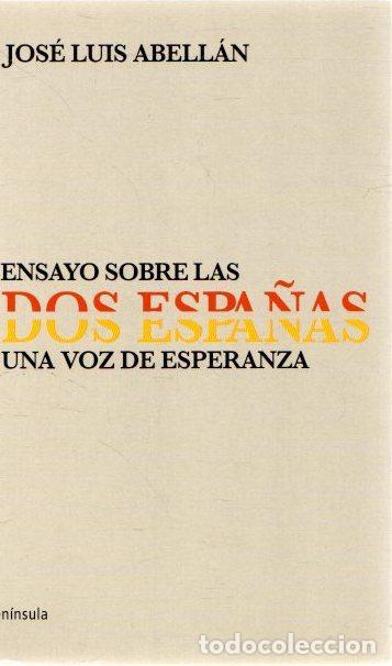 ENSAYO SOBRE LAS DOS ESPAÑAS. UNA VOZ DE ESPERANZA - ABELLÁN, JOSÉ LUIS (Libros sin clasificar)