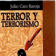 Libros: TERROR Y TERRORISMO - CARO BAROJA, JULIO. Lote 269064698