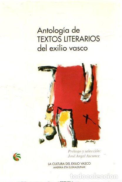 ANTOLOGÍA DE TEXTOS LITERARIOS DEL EXILIO VASCO - NO CONSTA AUTOR (Libros sin clasificar)