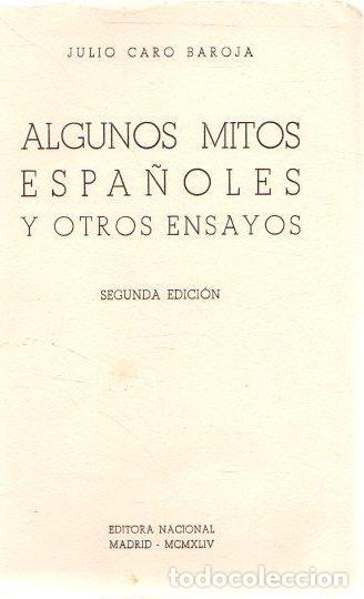 ALGUNOS MITOS ESPAÑOLES Y OTROS ENSAYOS - CARO BAROJA, JULIO (Libros sin clasificar)