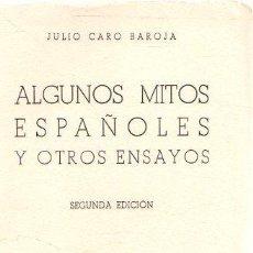 Libros: ALGUNOS MITOS ESPAÑOLES Y OTROS ENSAYOS - CARO BAROJA, JULIO. Lote 269064728
