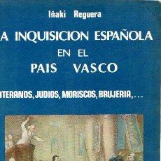 Libros: LA INQUISICIÓN ESPAÑOLA EN EL PAÍS VASCO - REGUERA, IÑAKI. Lote 269064733
