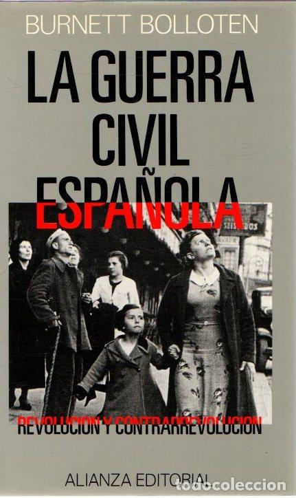 LA GUERRA CIVIL ESPAÑOLA. REVOLUCIÓN Y CONTRARREVOLUCIÓN - BOLLOTEN, BURNET (Libros sin clasificar)