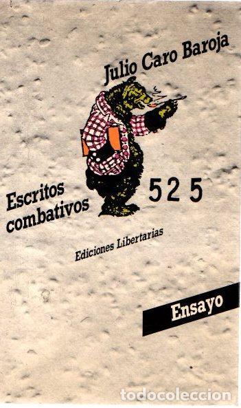 ESCRITOS COMBATIVOS - CARO BAROJA, JULIO (Libros sin clasificar)