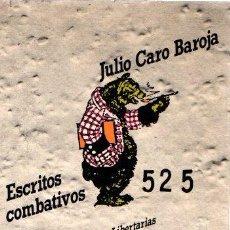Libros: ESCRITOS COMBATIVOS - CARO BAROJA, JULIO. Lote 269064753