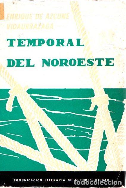 TEMPORAL DEL NOROESTE - AZCUNE VIDAURRAZAGA, ENRIQUE DE (Libros sin clasificar)