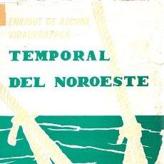 Libros: TEMPORAL DEL NOROESTE - AZCUNE VIDAURRAZAGA, ENRIQUE DE. Lote 269064763