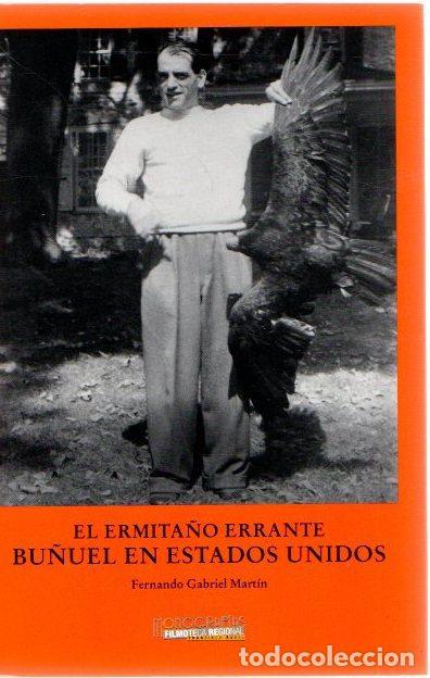 EL ERMITAÑO ERRANTE. BUÑUEL EN ESTADOS UNIDOS - MARTÍN, FERNANDO GABRIEL (Libros sin clasificar)