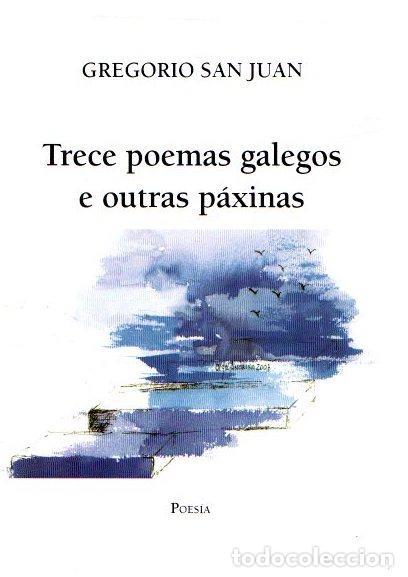 TRECE POEMAS GALEGOS E OUTRAS PÁXINAS - SAN JUAN GARCÍA, GREGORIO (Libros sin clasificar)