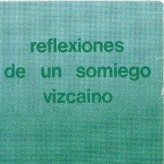 Libros: REFLEXIONES DE UN SOMIEGO VIZCAÍNO - ARECHABALA, SIGIFREDO G.. Lote 269064798