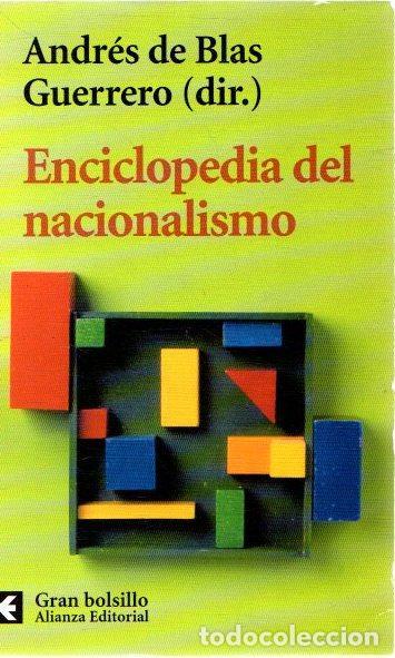 ENCICLOPEDIA DEL NACIONALISMO - BLAS GUERRERO, ANDRÉS DE (Libros sin clasificar)